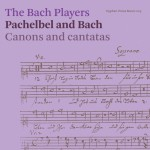 Cover : Pachelbel and Bach: Canons and cantatas